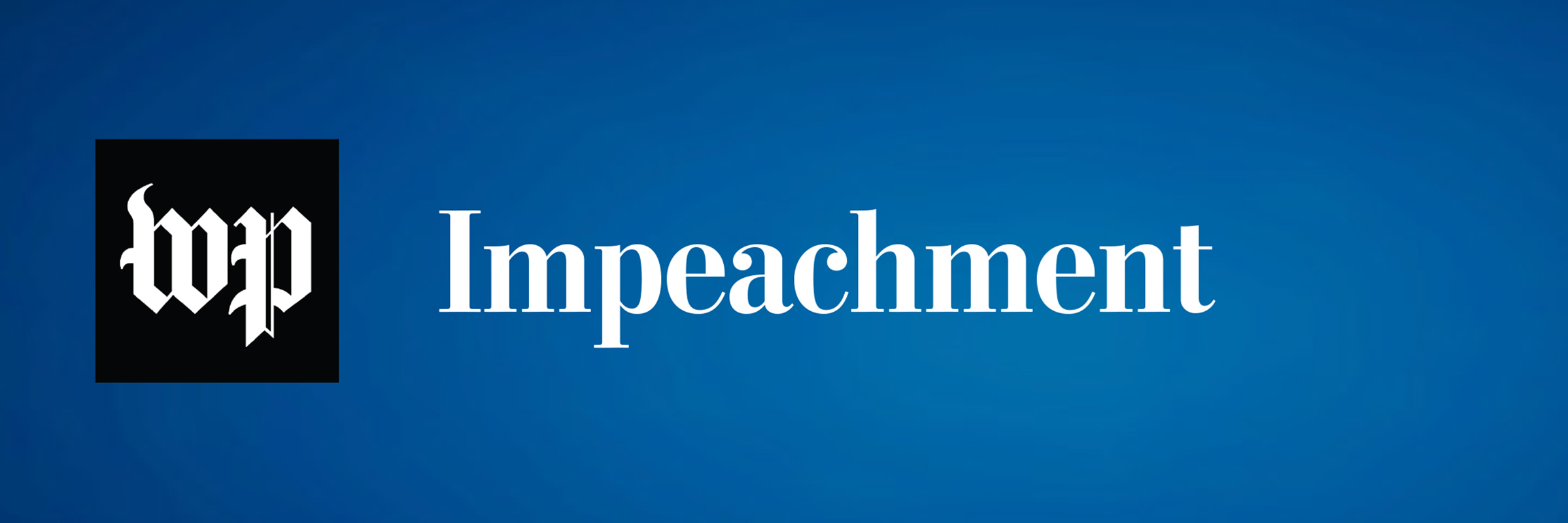 Impeachment: Updates from The Washington Post Series Cover Image